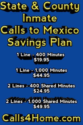 State Prison & Local Jail Calls To Mexico Savings Plan