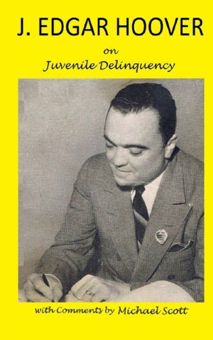 J. Edgar Hoover on Juvenile Delinquency - eBook