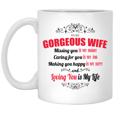 To My Wife - Loving You Is My Life - Mug