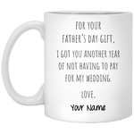 Another Year of Not Having To Pay For My Wedding - Mug