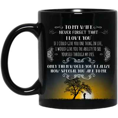 To My Wife - How Special You Are To Me - Mug