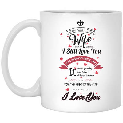 To My Wife - I'll Always Love You - Mug