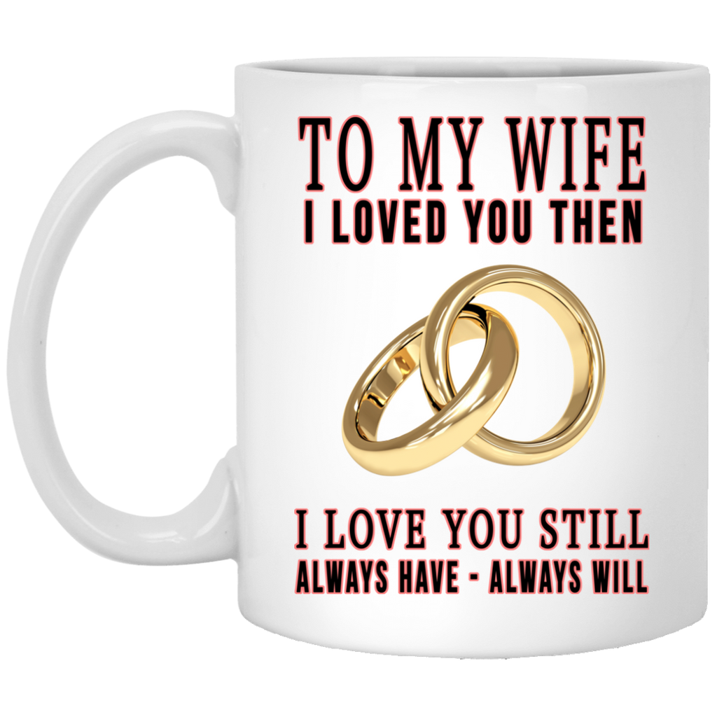 To My Wife - Always Will - Mug