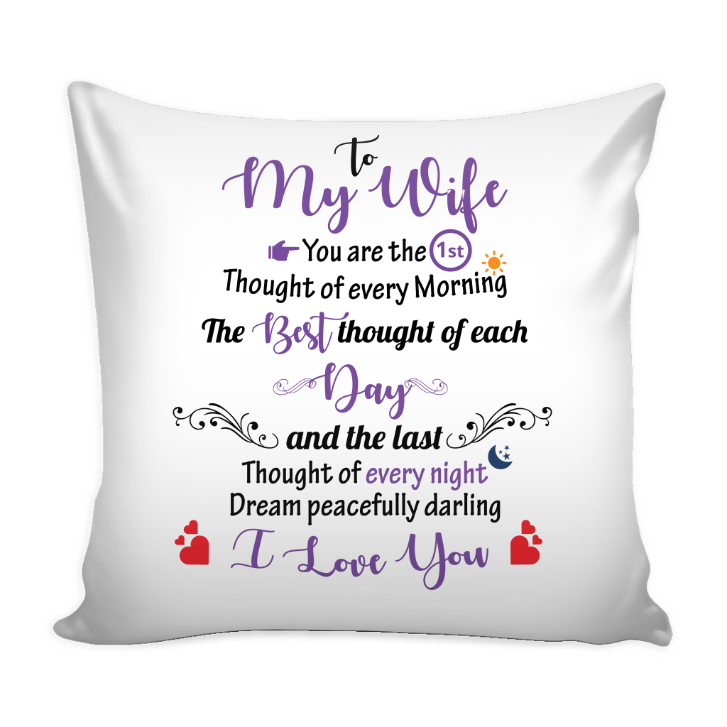 To My Wife - The Best Thought Of Each Day - Pillow Cover