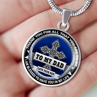 To My Dad - Thank You For All That You Are - Necklace