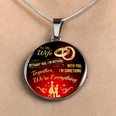 Personalized Necklace - Together We're Everything - Gift Ideas For Wife