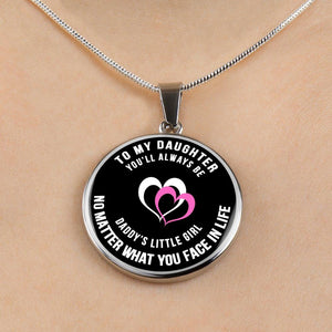 To My Daughter - Daddy's Little Girl - Necklace