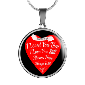 To My Wife - Always Will - Necklace