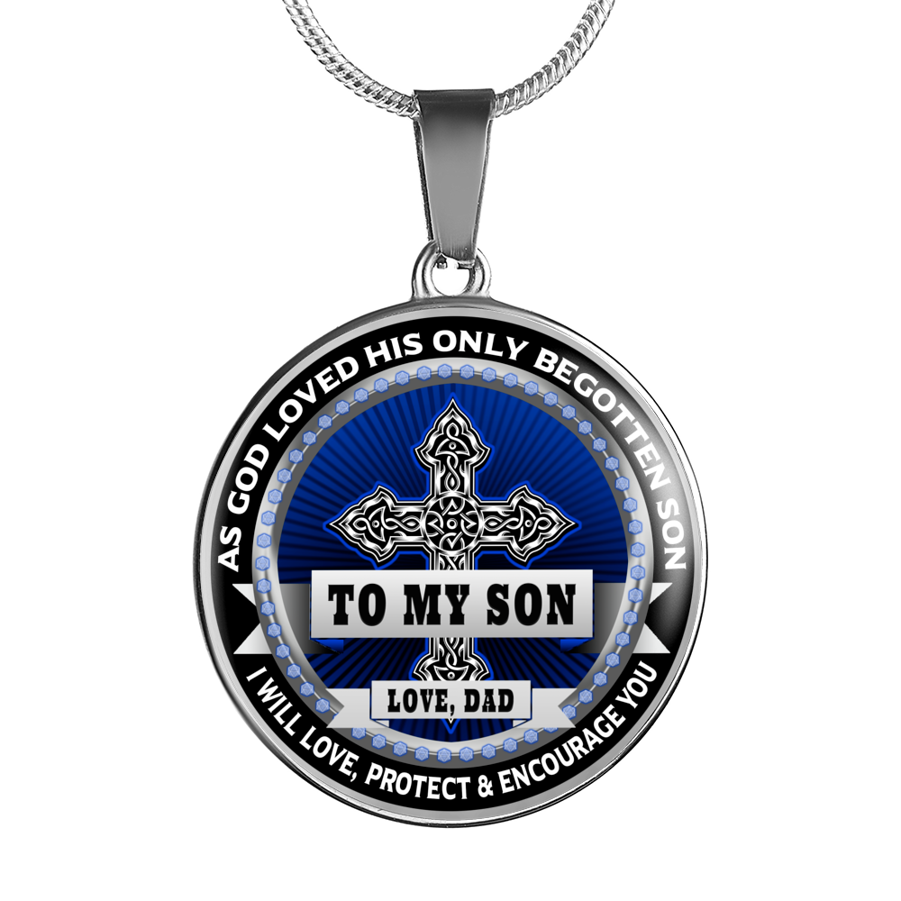To My Son - I Will Love, Protect & Encourage You - Necklace