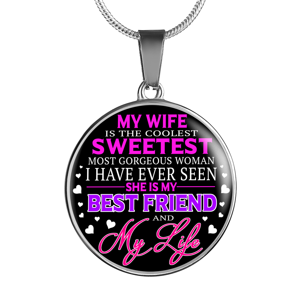 To My Wife - She Is My Best Friend & My Life - Necklace