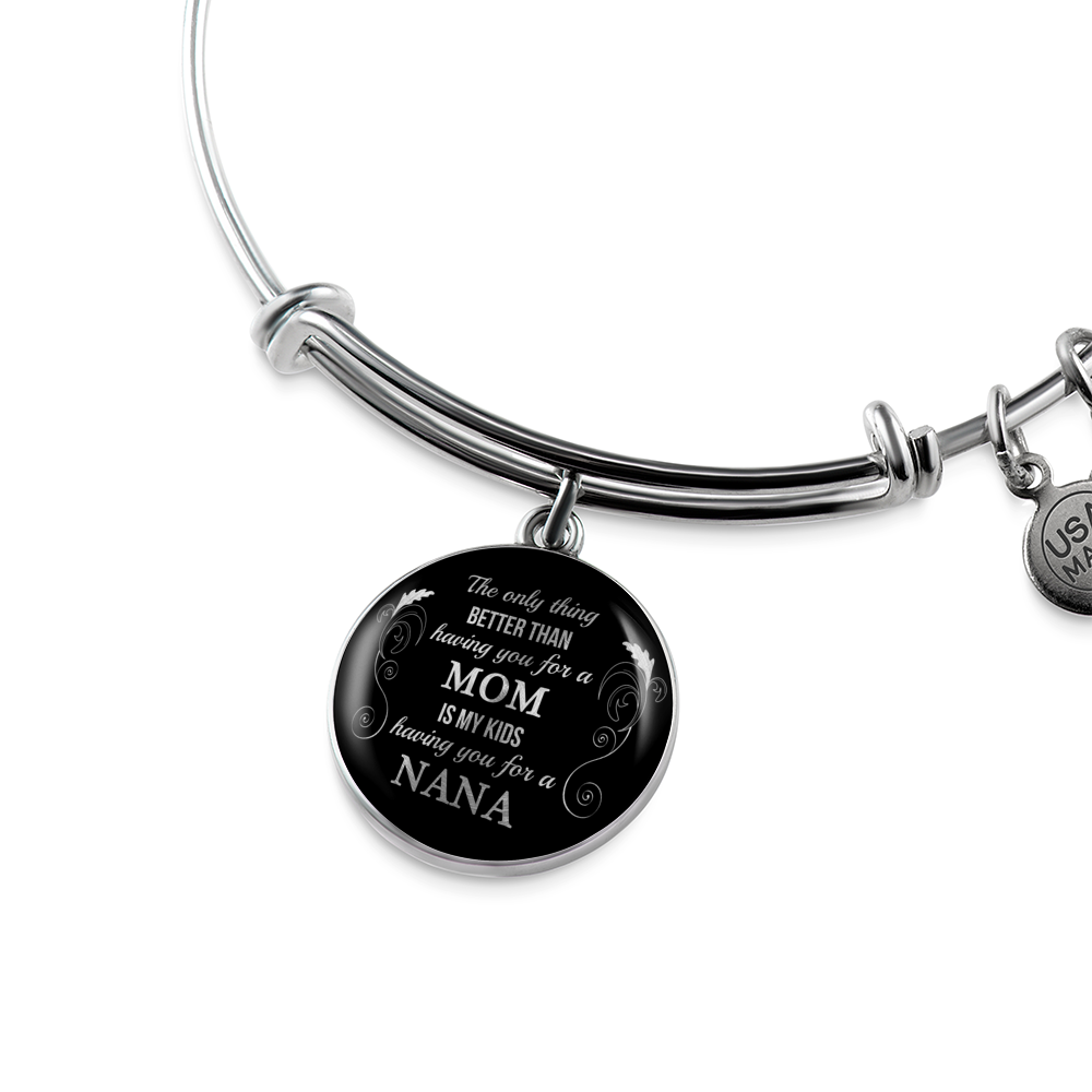 To My Mom - The Only Thing Better Than - Bangle