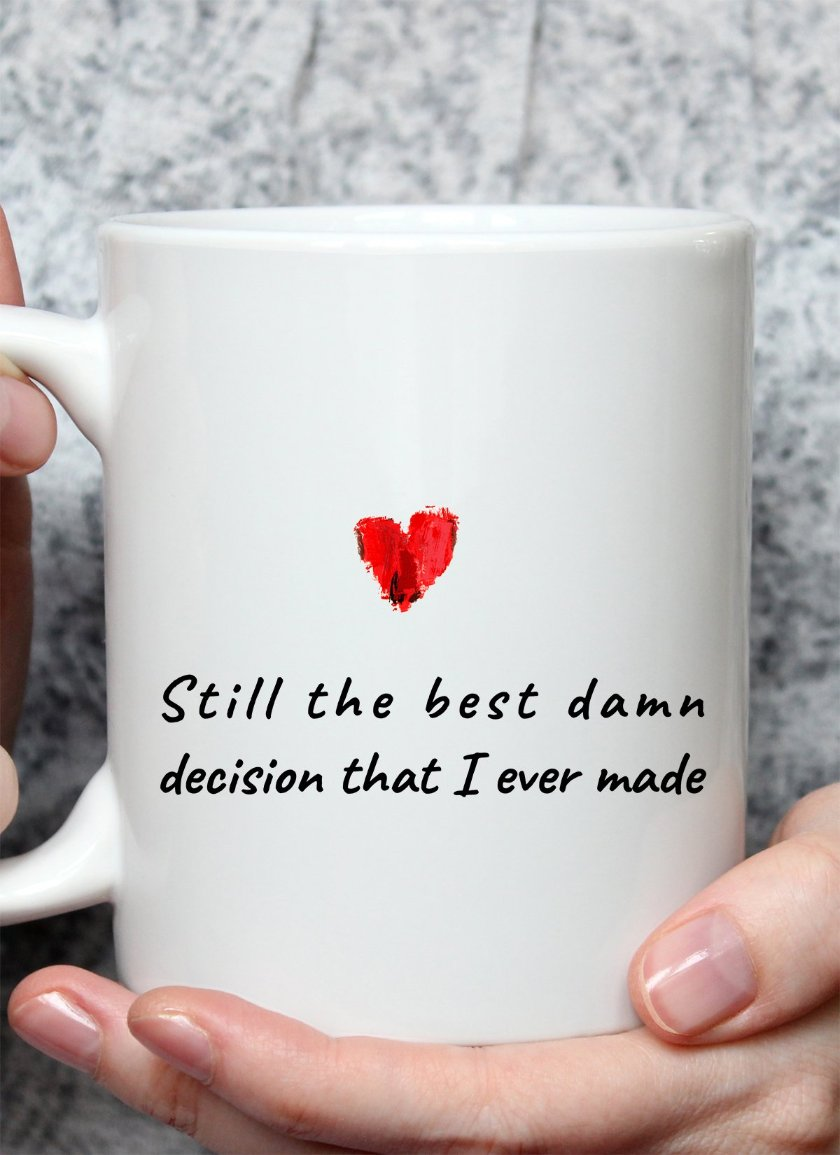 To My Wife - Best Damn Decision - Mug