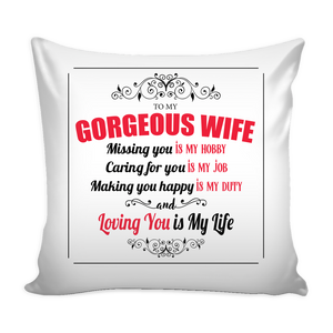 To My Wife - Loving You Is My Life - Pillow Cover