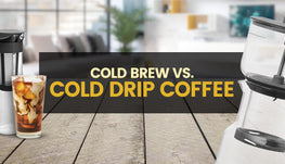cold brew versus cold drip coffee
