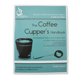 The Coffee Cupper's handbook - SCAA