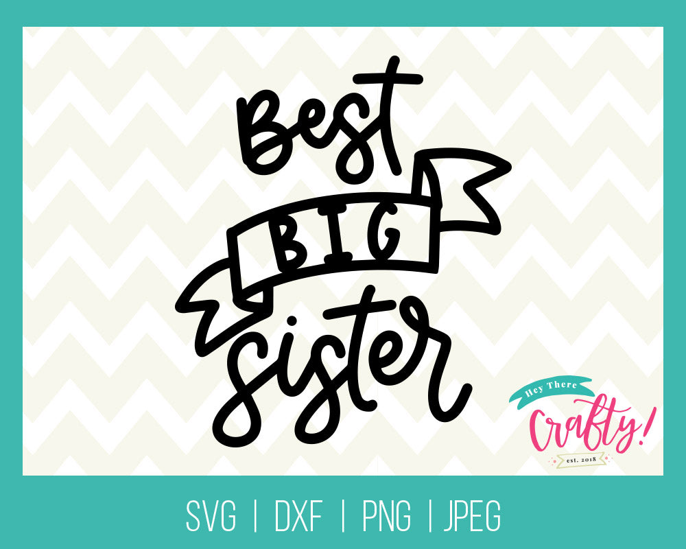 Best Big Sister | Digital File - The Chaotically Creative Mom