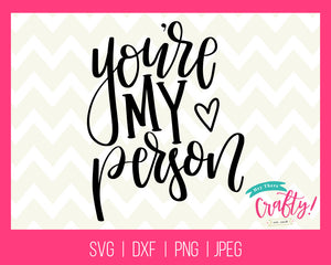 You're my Person | Digital File - The Chaotically Creative Mom