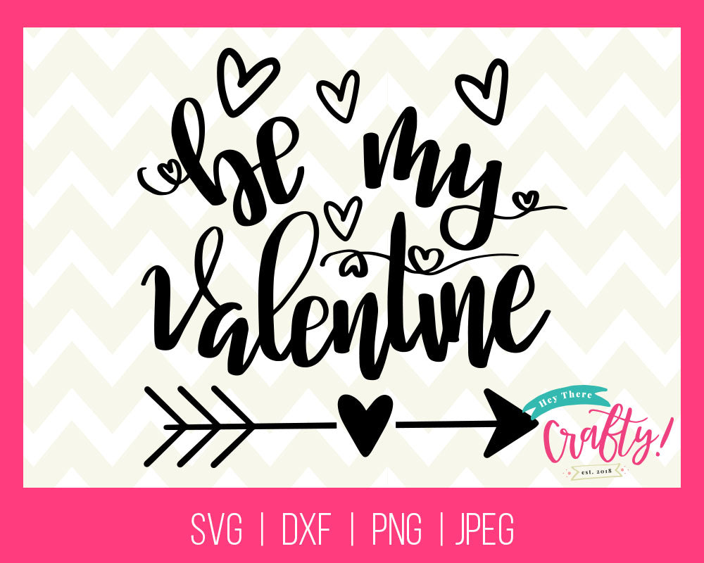 Be my Valentine | Digital File - The Chaotically Creative Mom