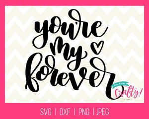 You're my Forever | Digital File - The Chaotically Creative Mom