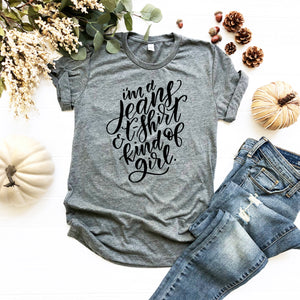I'm a Jeans and T-Shirt Kind of Girl T-Shirt - The Chaotically Creative Mom
