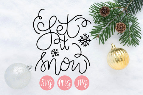 Let it Snow SVG PNG JPEG - The Chaotically Creative Mom