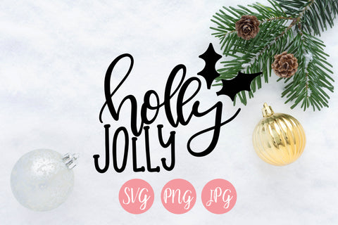 Holly Jolly SVG PNG JPEG - The Chaotically Creative Mom