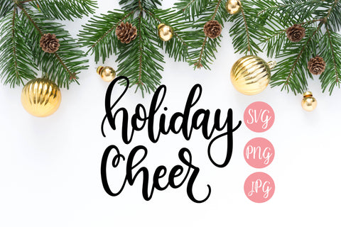 Holiday Cheer SVG PNG JPEG - The Chaotically Creative Mom
