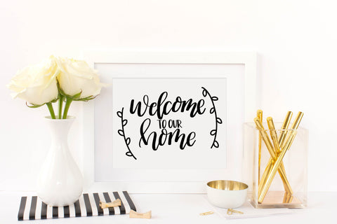 Hand Lettered Welcome to our Home SVG PNG JPEG Cutting file Instant Download Cricut Silhouette Cutting File - The Chaotically Creative Mom