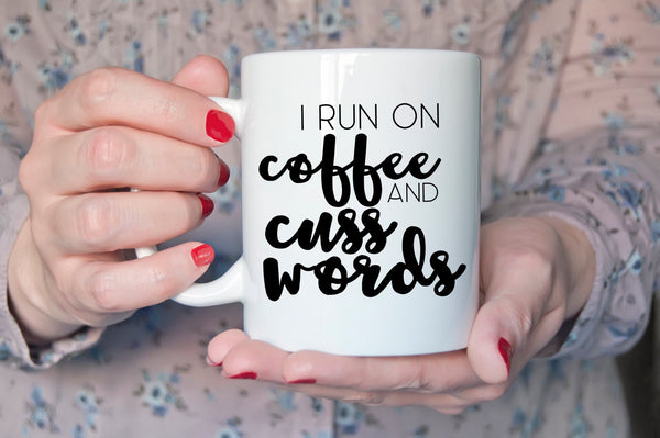 I Run on Coffee and Cuss Words PNG SVG JPEG Cutting file Cricut - The Chaotically Creative Mom