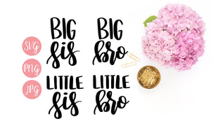 Big/Litt Sis/Bro Hand Lettered SVG PNG JPEG - The Chaotically Creative Mom