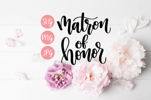 Matron of Honor Hand Lettered SVG PNG JPEG - The Chaotically Creative Mom