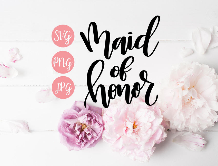Maid of Honor Hand Lettered SVG PNG JPEG - The Chaotically Creative Mom