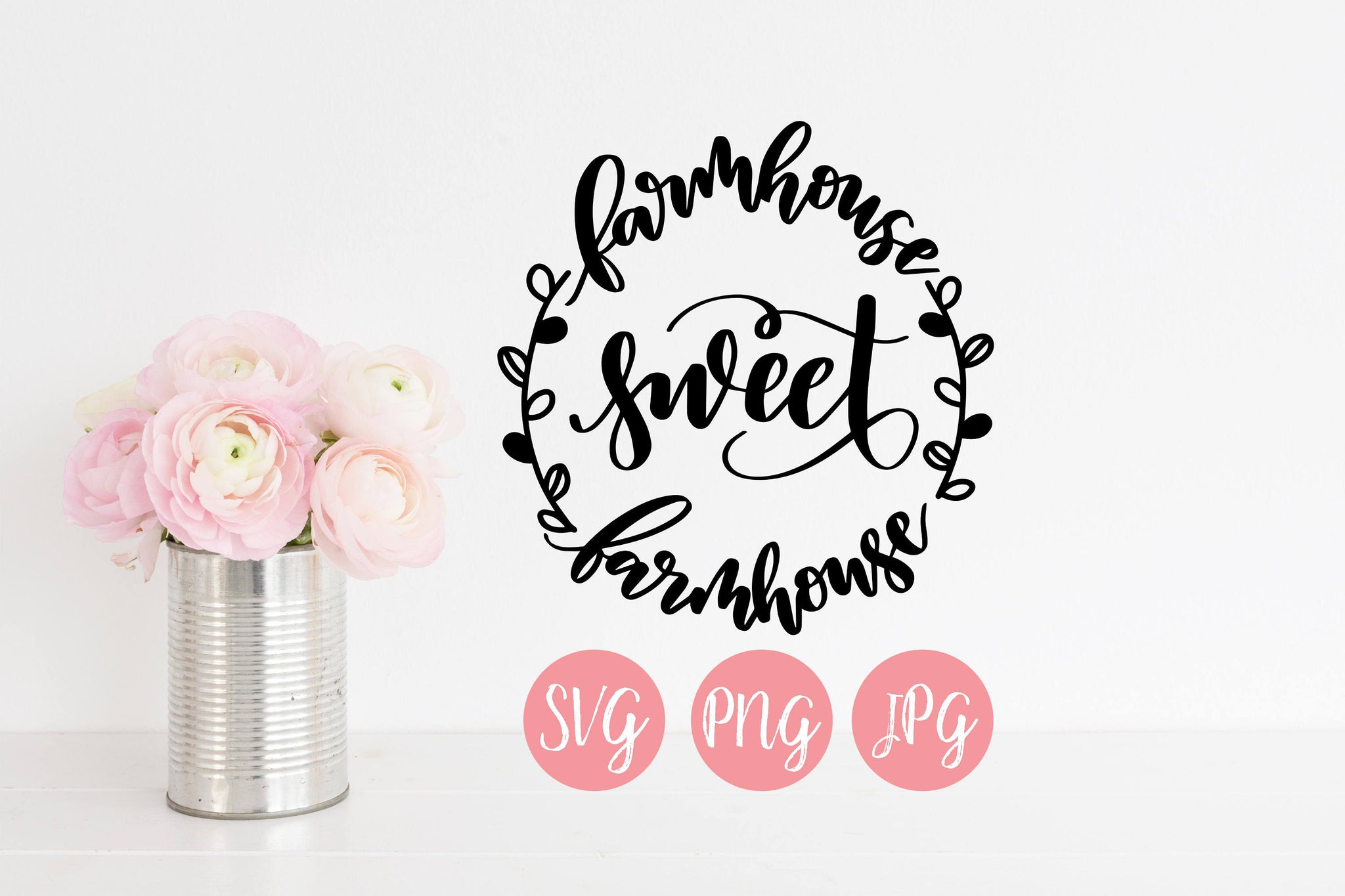 Farmhouse Sweet Farmhouse Hand Lettered SVG PNG JPEG - The Chaotically Creative Mom