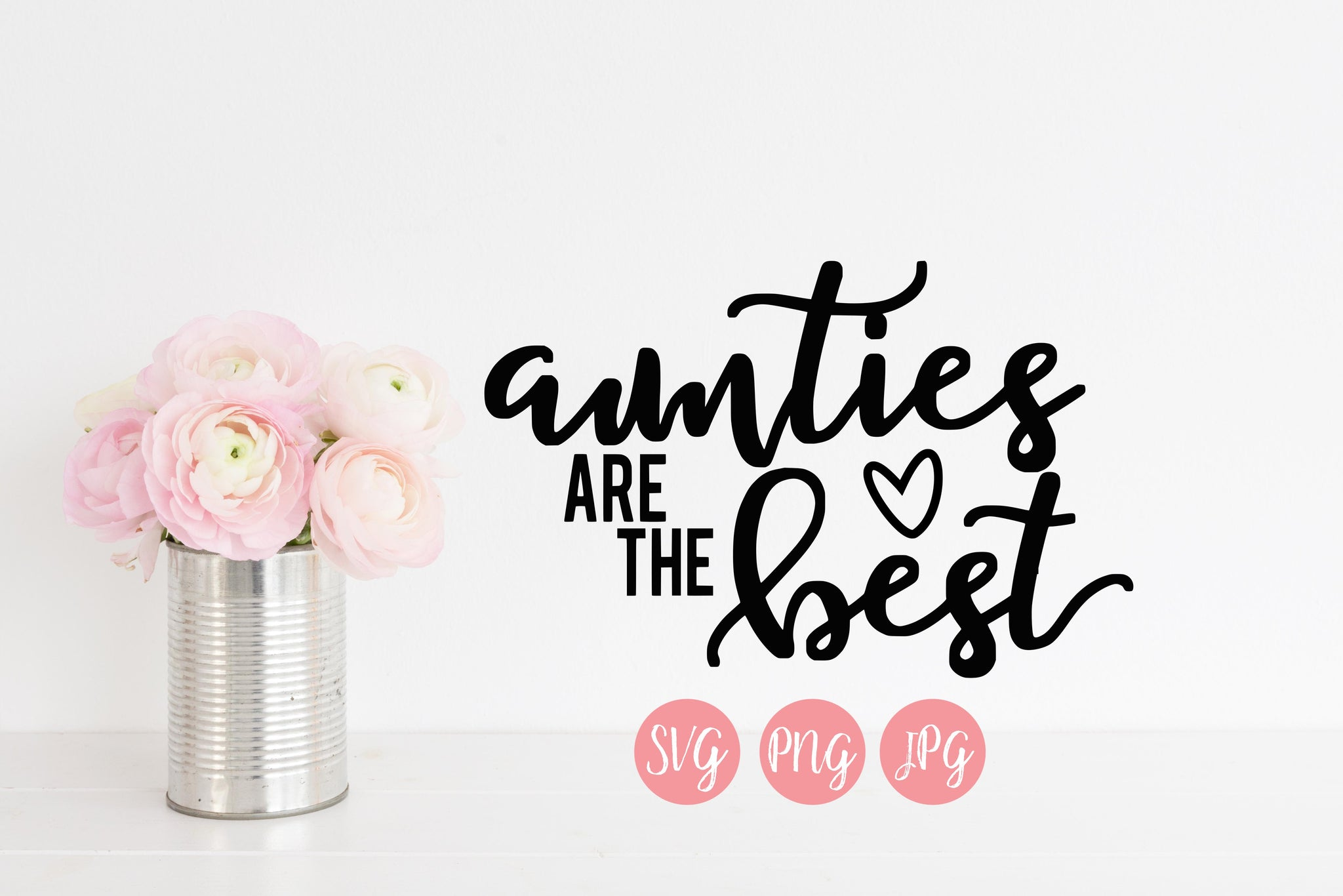 Aunties are the Best SVG PNG JPEG - The Chaotically Creative Mom