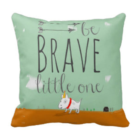 Cushion- Be brave little one (cushion cover)