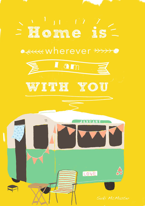 Wall Print - Caravan - Home is wherever I am with you