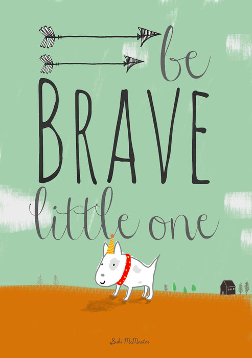 Wall Print - Be Brave Little One