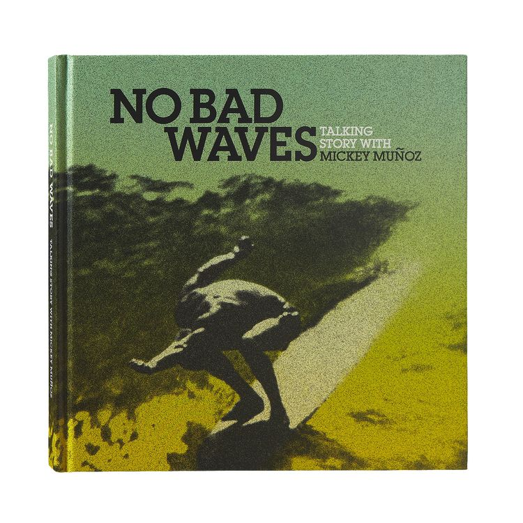 NO BAD WAVES Story collection by Mickey Munoz
