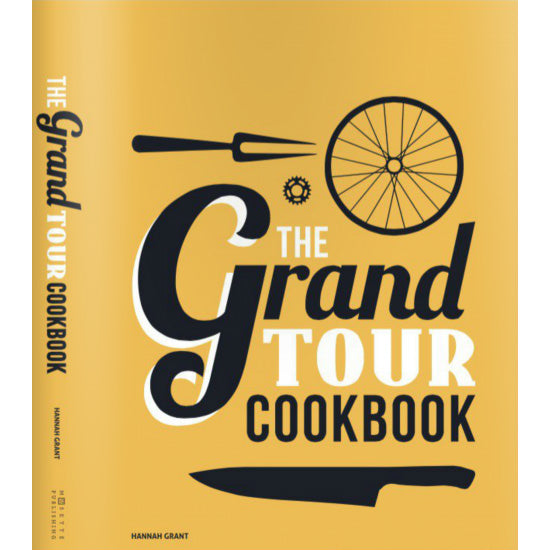HANNAH GRANT The Grand Tour Cookbook