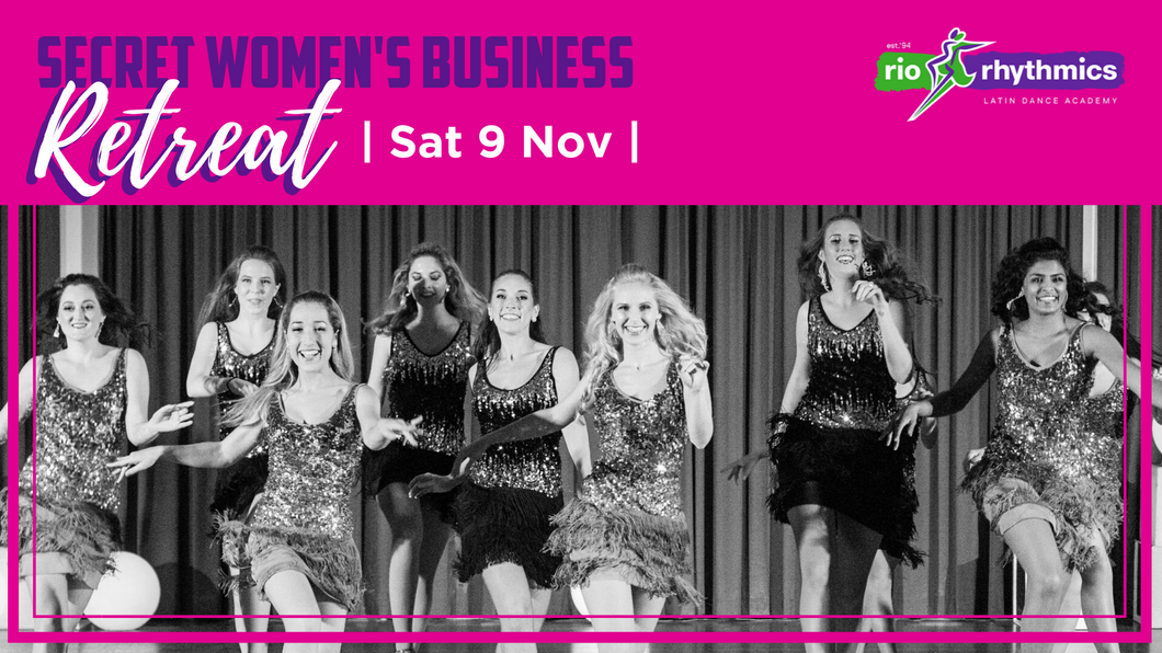EVENT FINISHED: Secret Women's Business Retreat | Sat 9 Nov 9:30am - 1:30pm