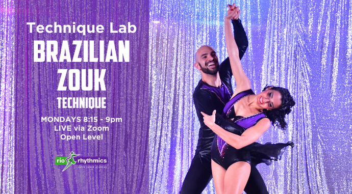BRAZILIAN ZOUK TECHNIQUE Online Technique Lab | 5-Week Class Pass