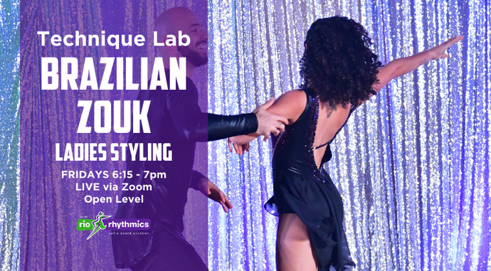 LADIES BRAZILIAN ZOUK STYLING Online Technique Lab | 5-Week Class Pass