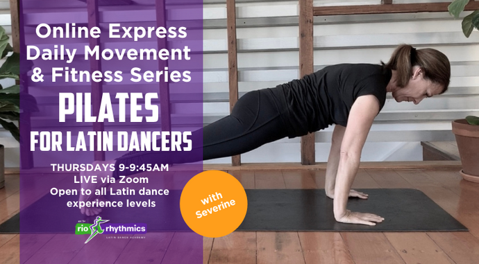 PILATES FOR LATIN DANCERS Online Class | Thurs 9am | 5-week Intro