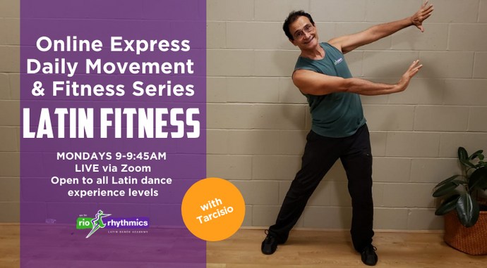 LATIN FITNESS Online Latin Dance Movement Course | Mon 9am | 5-week Intro