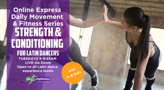 STRENGTH & CONDITIONING FOR LATIN DANCERS Online Class | Tues 9am | 5-week Intro