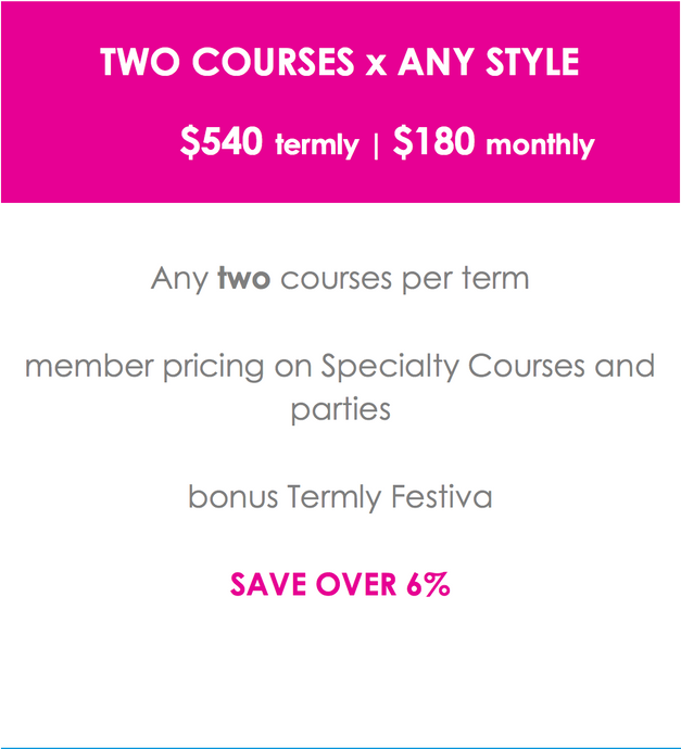 TWO COURSES x ANY STYLE