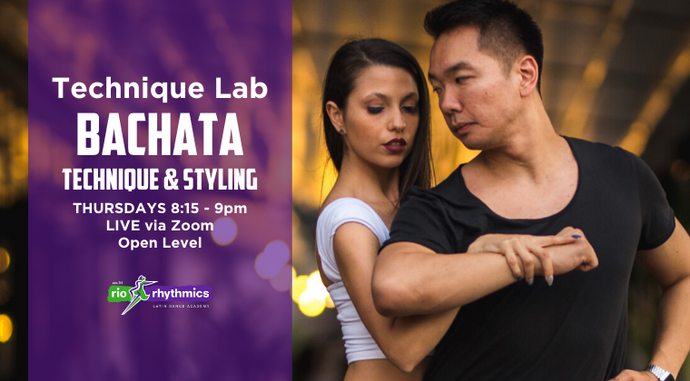 BACHATA TECHNIQUE & STYLING Online Technique Lab | 5-Week Class Pass