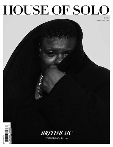 ***Pre-order the Autumn/Winter 18 issue of HOUSE OF SOLO featuring Big Narstie