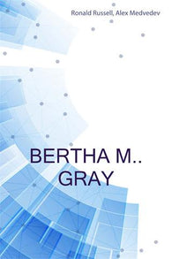 Bertha M.. Gray