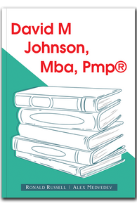 David M Johnson, Mba, Pmp(R)